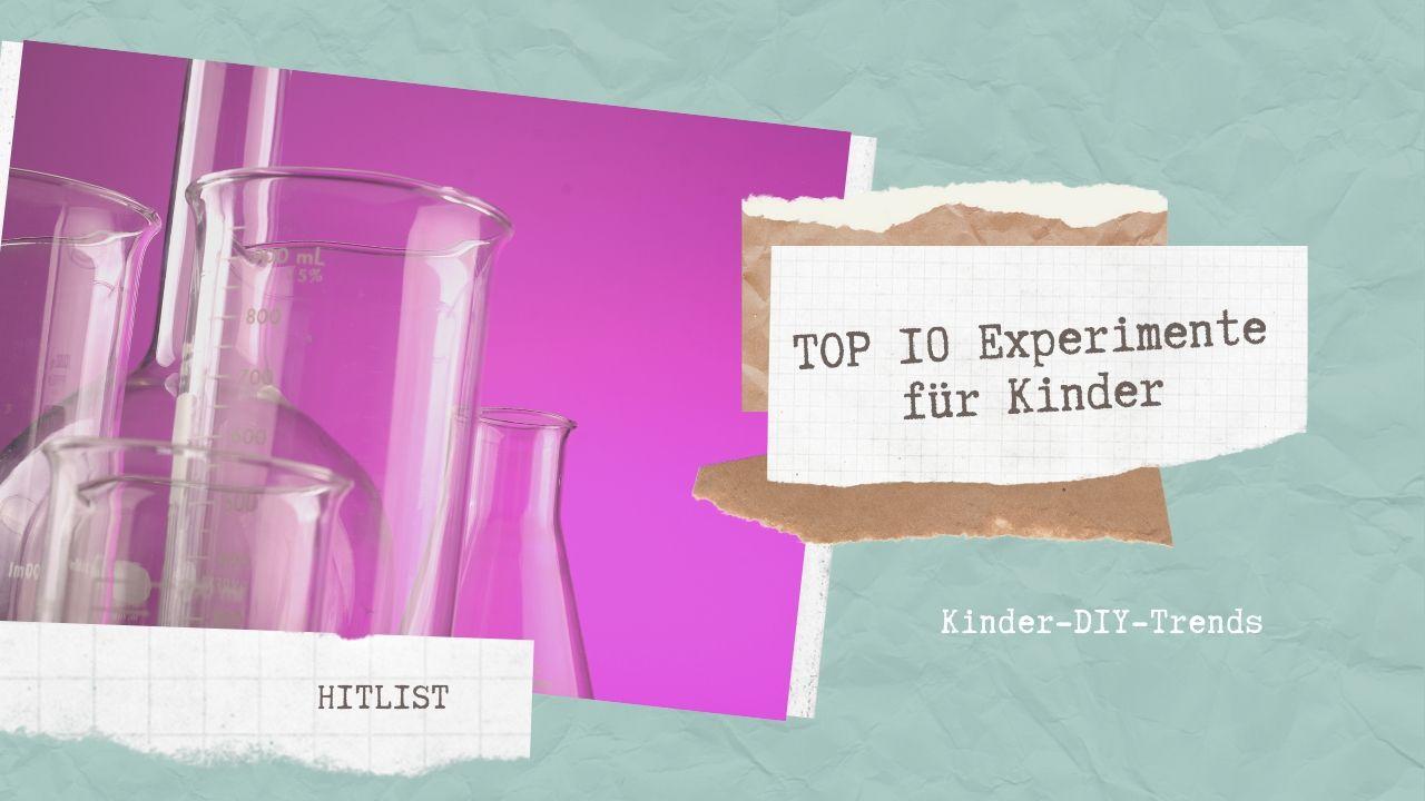 Das sind die TOP 10 Experimente für Kinder