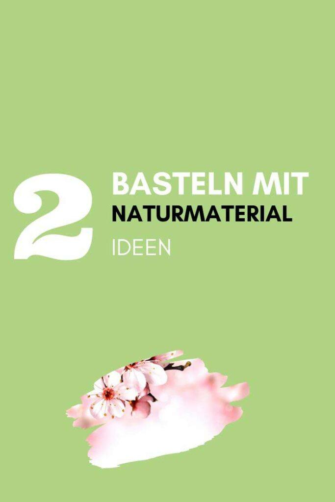 Basteln mit Naturmaterial Ideen