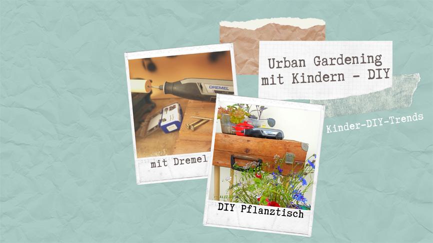 Sommer Garten DIY Projekt für Kinder: Hochbeet Pflanztisch bauen - DIY mit Bosch Dremel LITE