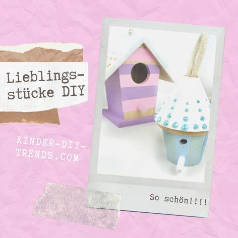Lieblings DIY Ideen für Kinder