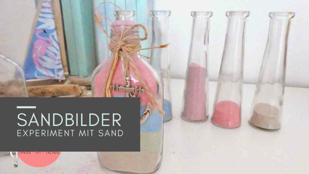 Sommerferien Idee für Kinder: Experiment Sand färben - Sandbilder in der Flasche
