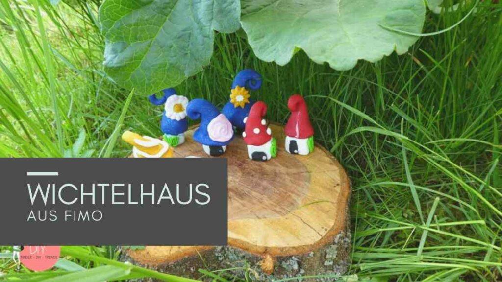 Sommerferien Idee für Kinder: Wichtelhaus aus FIMO