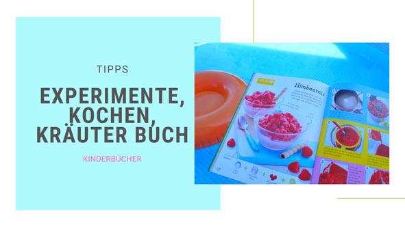 Buchtipps Kochen lernen, Kräuter, Experimente mit Lebensmitteln