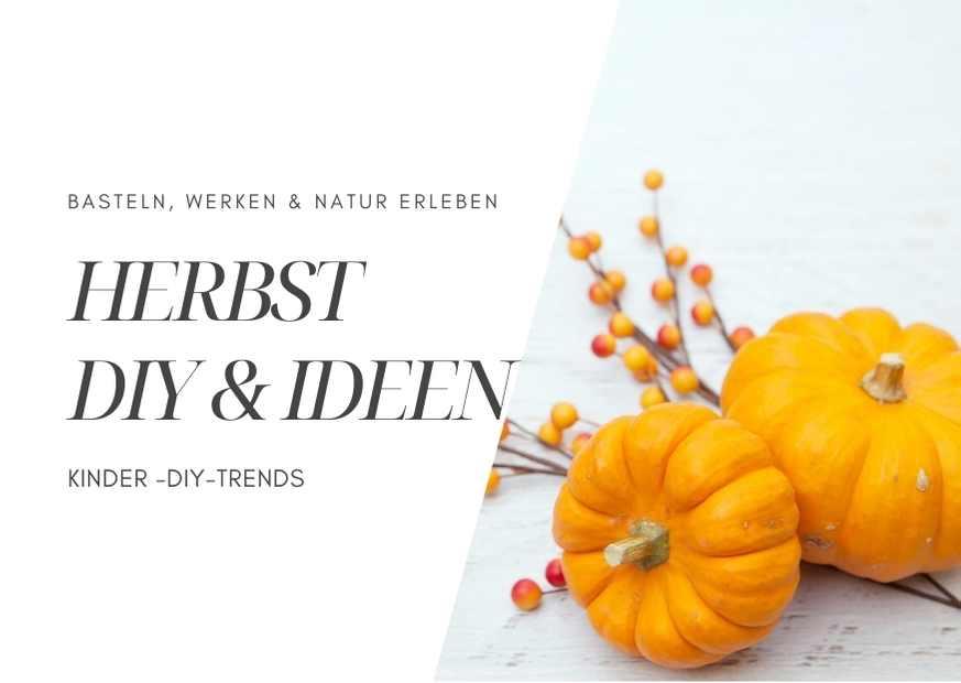 Kreative Ideen, Basteln & DIY für Kinder im Herbst - mit Vorlagen