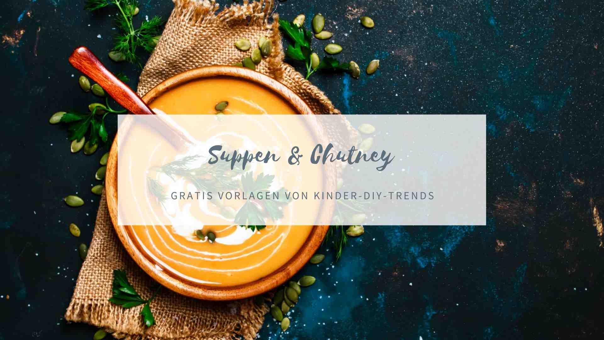 Suppe & Chutney Etiketten zum Ausdrucken kostenlos