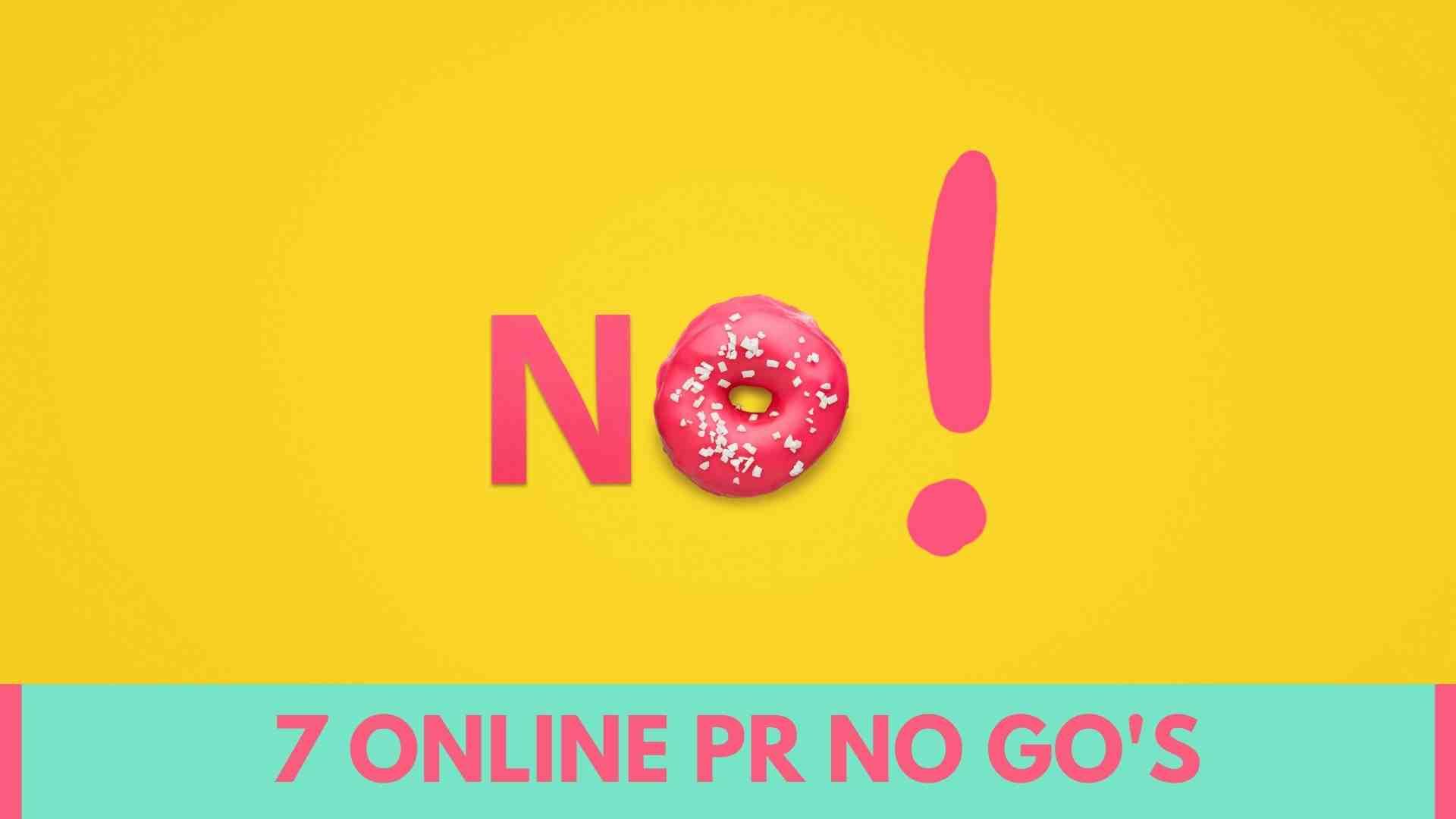 7 online PR no-go's