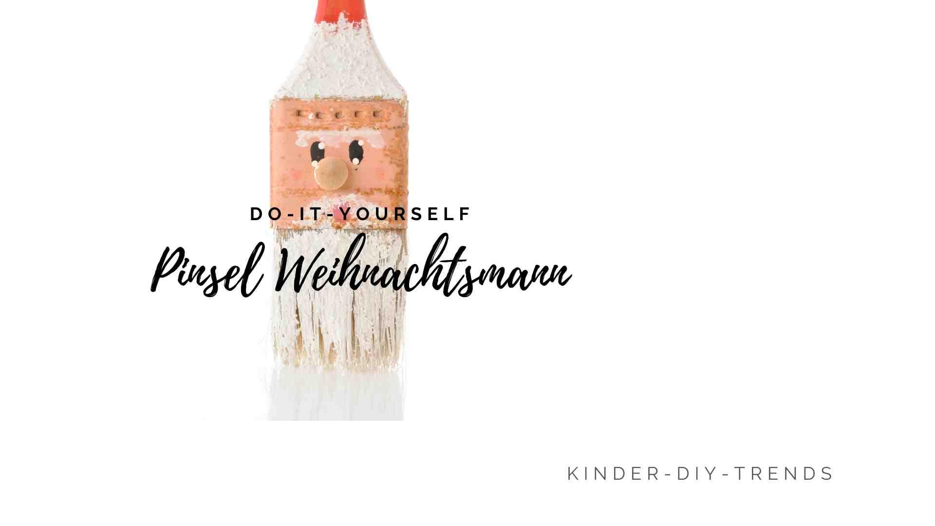 Pinsel Weihnachtsmann Nikolaus basteln - Anleitung
