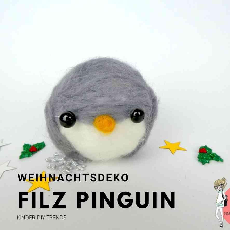 Filzen mit Kindern: Filz Pinguin basteln mit Anleitung