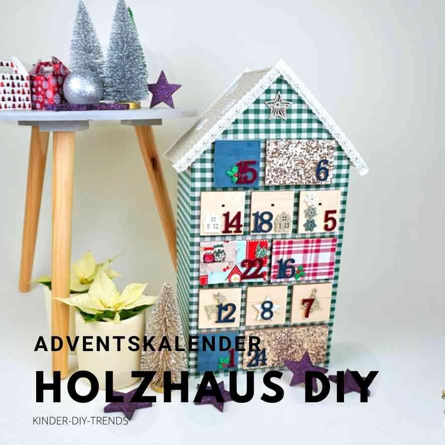 Adventskalender Bastelideen: Stoff Adventskalender Holzhaus Deko basteln
