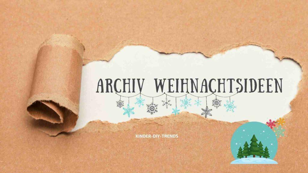 Archiv Weihnachten Bastelideen für Kinder mit Vorlagen & Anleitungen