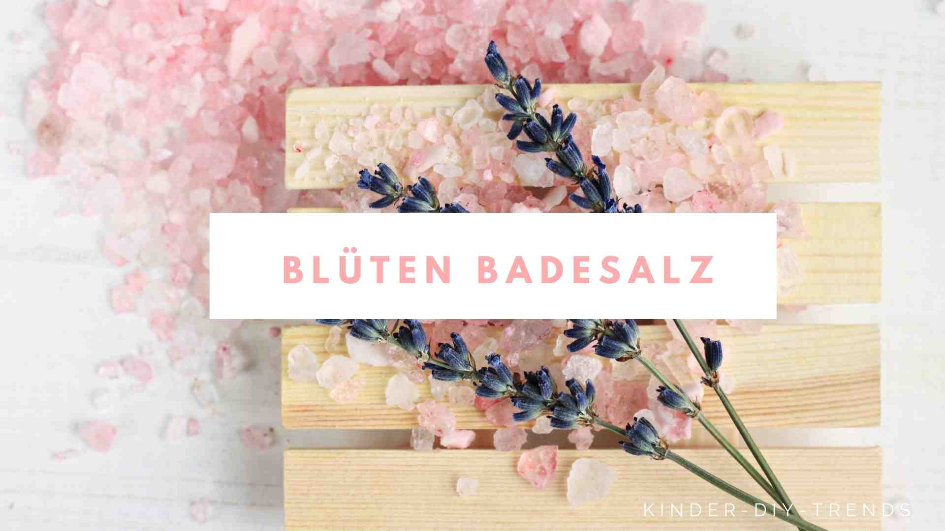 Badesalz selber machen mit Kindern - Lavendel Badesalz