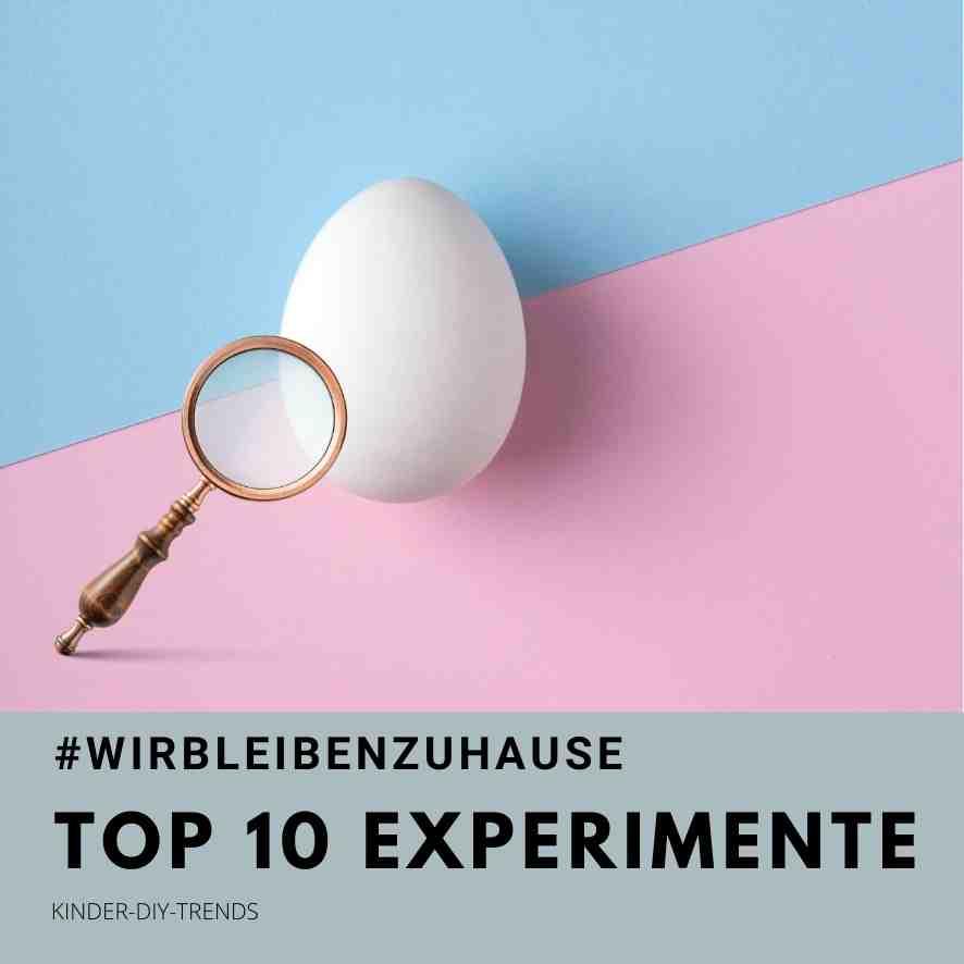 wirbleibenzuhause: 10 Experimente für Kinder während der Coronazeit
