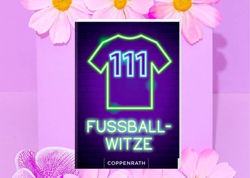 111 Fußball Witze Coppenrath Verlag