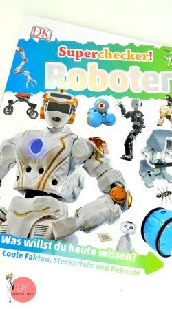 Superchecker Roboter - Wissen MINT für Kinder, Bilderlexikon von DK Verlag